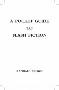 Flash Fiction - For Readers, Writers, Editors, Publishers, & Fans